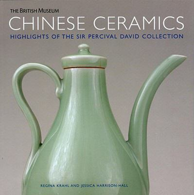 Chinese Ceramics - Highlights of the Sir Percival David Collection
