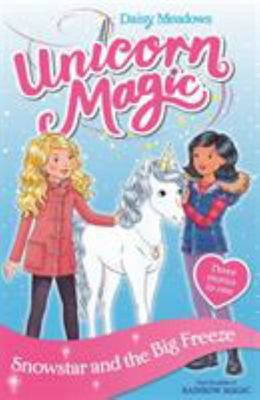 Snowstar and the Big Freeze (Unicorn Magic Special #1)