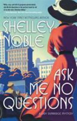 Ask Me No Questions - A Lady Dunbridge Mystery