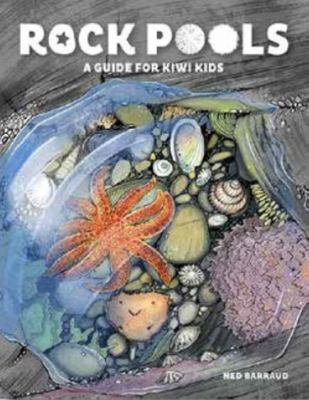 Rock Pools: A Guide for Kiwi Kids (PB)