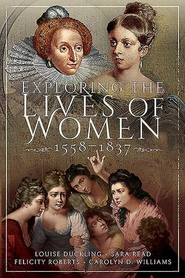 Exploring the Lives of Women, 1558-1837