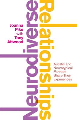 Neurodiverse Relationships: Autistic and Neurotypical Partners Share their Experiences
