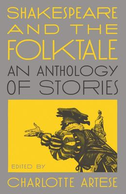 Shakespeare and the Folktale - An Anthology of Stories