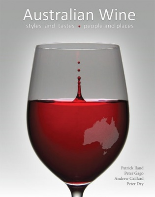 Australian Wine: Styles and Tastes, People and Places