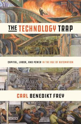The Technology Trap - Capital, Labor, and Power in the Age of Automation