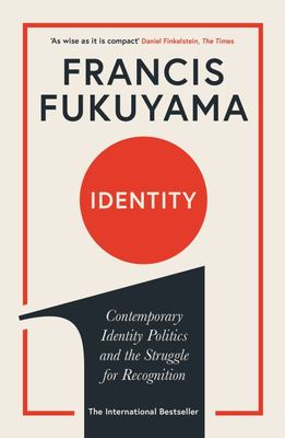 Identity - Contemporary Identity Politics and the Struggle for Recognition