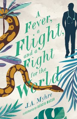 A Fever, a Flight, and a Fight for the World - The Rwendigo Tales Book Four