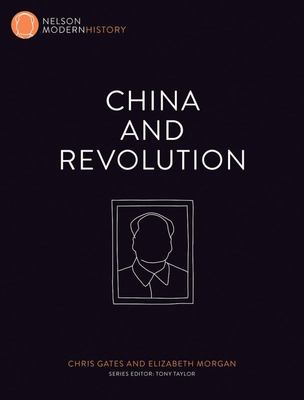China and Revolution : Nelson Modern History - Cengage