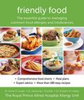 Friendly Food New Edition: The Essential Guide to Managing Common Food Allergies and Intolerances