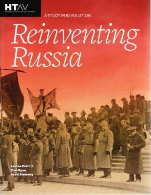 Reinventing Russia A Study in Revolution - HTAV