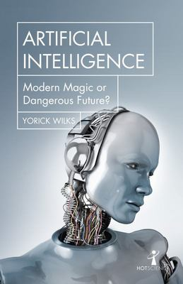 Artificial Intelligence - Modern Magic or Dangerous Future?