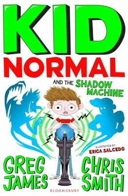 Kid Normal And The Shadow Machine (Normal Kid #3)