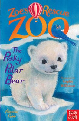 Pesky Polar Bear (Zoe's Rescue Zoo #7)