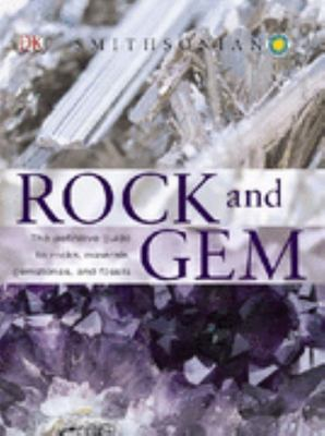Rock and Gem: The Definitve Guide to Rocks, Minerals, Gemstones, and Fossils