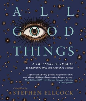 All Good Things - Uplifting Art for Troubling Times