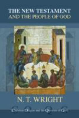 The New Testament and the People of God - Christian Origins and the Question of God