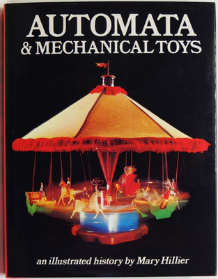 Automata and Mechanical Toys, an Illustrated History