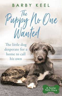 The Puppy No One Wanted - The Little Dog Desperate for a Home to Call His Own