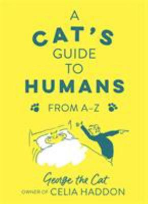 A Cat's Guide to Humans - From A-Z