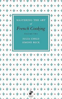Mastering the Art of French Cooking, Vol. 2