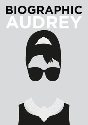Biographic Audrey  - Great Lives in Graphic Form