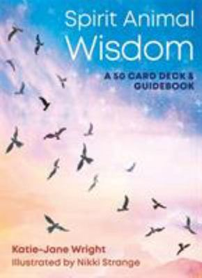 Spirit Animal Wisdom - Card Deck and Guide Book