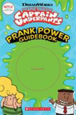 Prank Power Guidebook (Epic Tales of Captain Underpants)