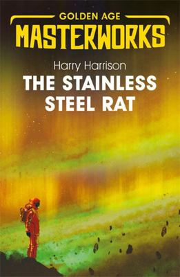 The Stainless Steel Rat - The Stainless Steel Rat Book 1