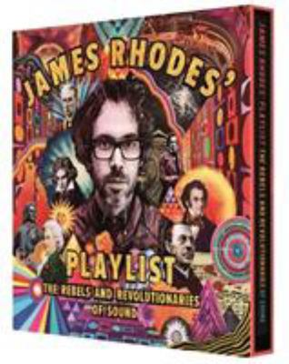 James Rhodes' Playlist - The Rebels and Revolutionaries of Sound