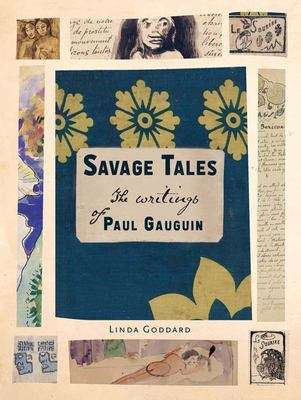 Savage Tales - The Writings of Paul Gauguin
