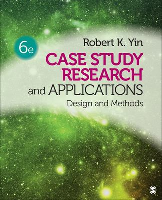 Case Study Research and Applications - Design and Methods