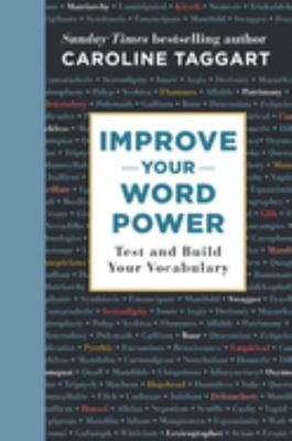 Improve Your Word Power: Test and Build Your Vocabulary