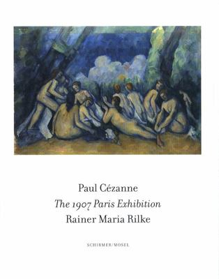 Paul Cezanne - The 1907 Paris Exhibition