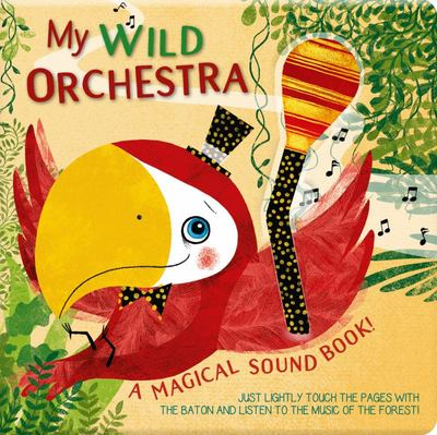 My Wild Orchestra magical sound book