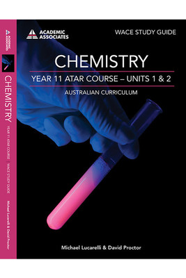 WACE Study Guide Chemistry Year 11 ATAR Course Units 1 & 2 AC - P06979 - Academic