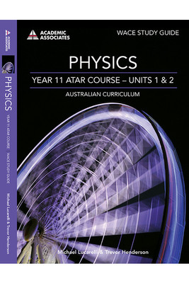 WACE Study Guide Physics Year 11 ATAR Course Units 1 & 2 - P07040 - Academic