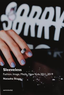 Sleeveless - Fashion, Image, Media, New York 2011-2019