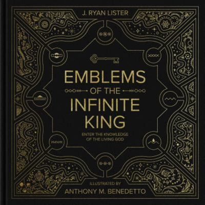 Emblems of the Infinite King - Enter the Knowledge of the Living God