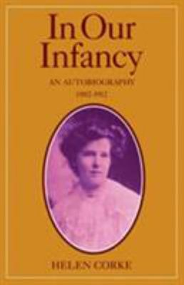 In Our Infancy, 1882-1912 - An Autobiography