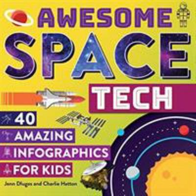 Awesome Space Tech - 40 Amazing Infographics for Kids