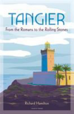 Tangier - From the Romans to the Rolling Stones