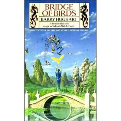 Bridge of Birds - A Novel of an Ancient China That Never Was