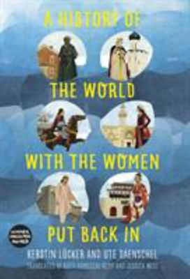A History of the World with the Women Put Back In A History of the World with Women