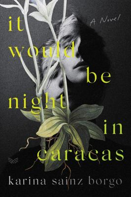 It Would Be Night in Caracas
