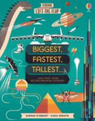 Biggest Fastest Tallest Strongest (Lift-the-Flap Board Book)