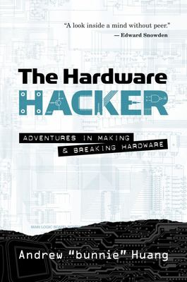 The Hardware Hacker - Adventures in Making and Breaking Hardware