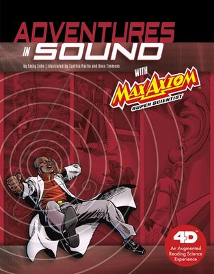Adventures in Sound with Max Axiom Super Scientist - 4D an Augmented Reading Science Experience