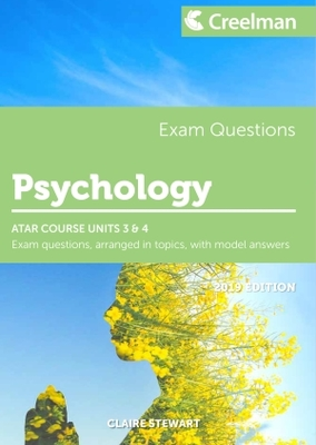 Psychology ATAR Course Units 3 & 4 2019 Edition Creelman Exam Questions - Academic