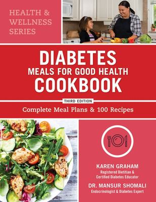 Diabetes Meals for Good Health Cookbook - Complete Meal Plans and 100 Recipes