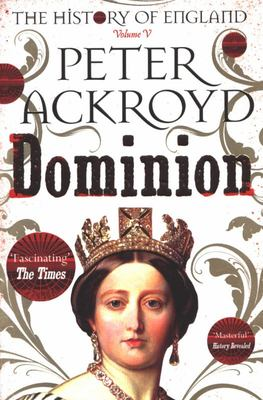 Dominion - A History of England Volume V
